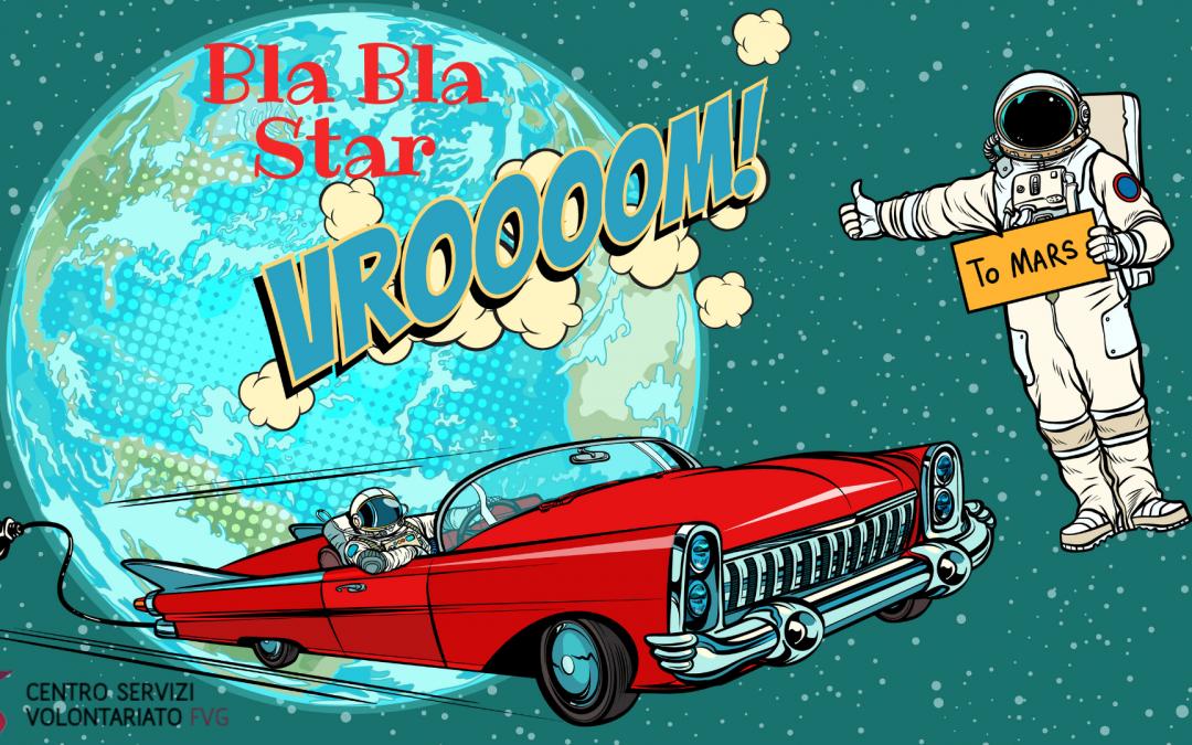 BLA BLA STAR – VERSO UNA NUOVA CONDIVISIONE DELLE RISORSE