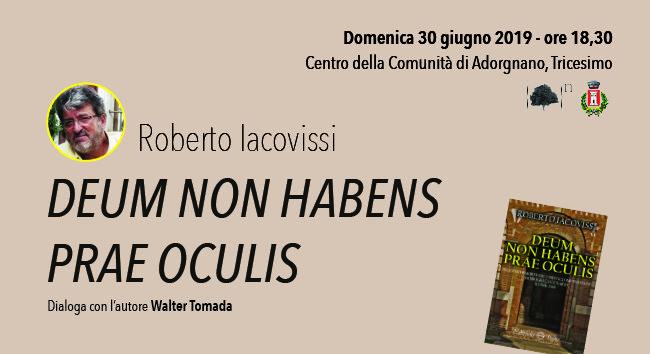 """Presentazione del libro """"Deum non habens prae oculis"""" di Roberto Iacovissi"""