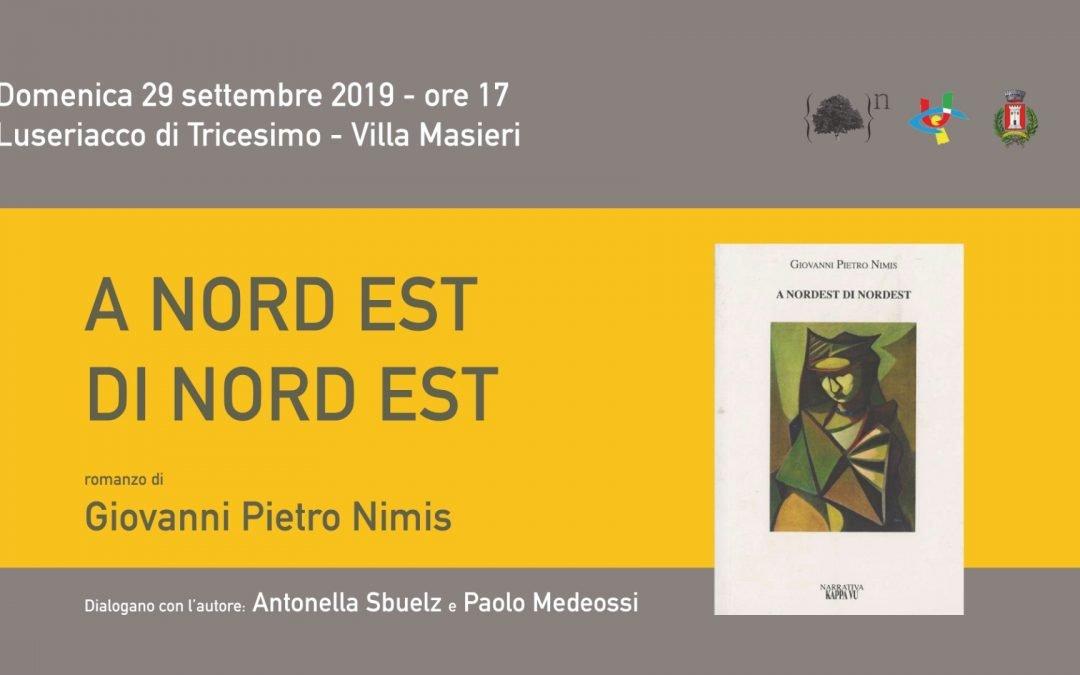 Presentazione del romanzo A NORDEST DI NORDEST di Giovanni Pietro Nimis