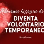 DIVENTA VOLONTARIO TEMPORANEO! #ilvolontariatononsiferma