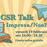IN ARRIVO L'EVENTO CSR TALK - IMPRESE E TERZO SETTORE!